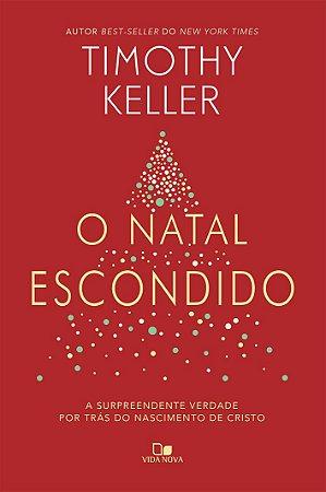 O Natal escondido - TIMOTHY KELLER