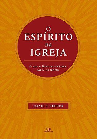 O Espírito na igreja - CRAIG KEENER
