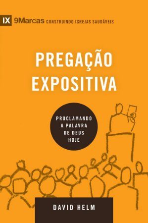 Pregação Expositiva - Série 9Marcas - DAVID HELM