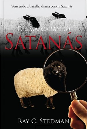 Desmascarando Satanás - Ray C. Stedman