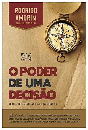 O poder de uma decisão - Rodrigo Amorim