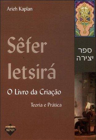 Sêfer Letsirá: O Livro Da Criação Teoria E Prática -  Arieh Kaplan