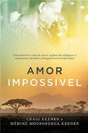 Amor Impossível - Craig e Médine Keener