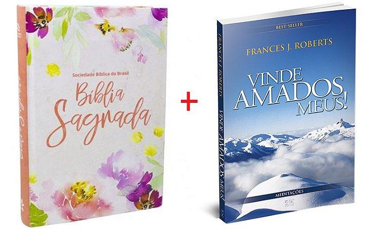 COMBO BÍBLIA SAGRADA FLORAL - 13,5 X 20,0 cm NAA LT GR + VINDE AMADOS MEUS