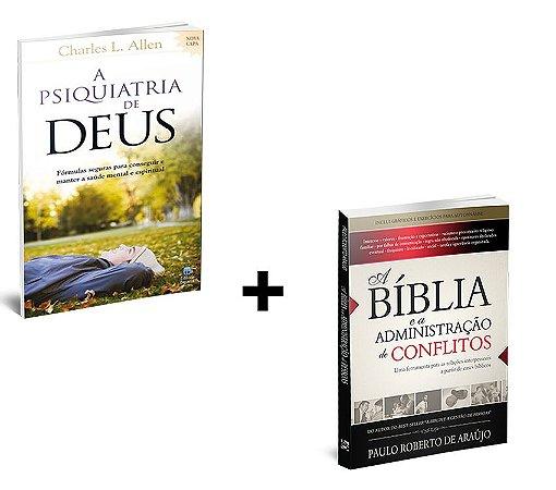 COMBO - APSIQUIATRIA DE DEUS + A BÍBLIA E A ADMINISTRAÇÃO DE CONFLITOS