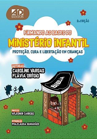 Firmando as bases do Ministério Infantil | Caroline Vargas e Flávia Grégio