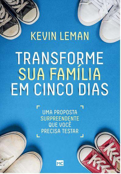 Transforme sua família em cinco dias - Kevin Leman
