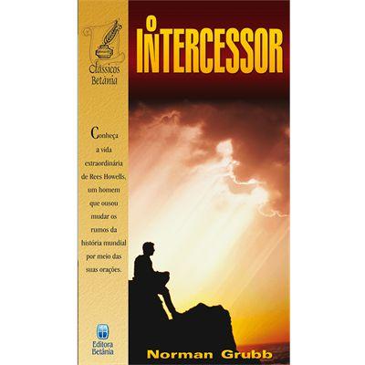 O Intercessor |Norman Grubb