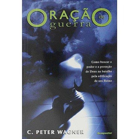 Oração de Guerra – C. Peter Wagner