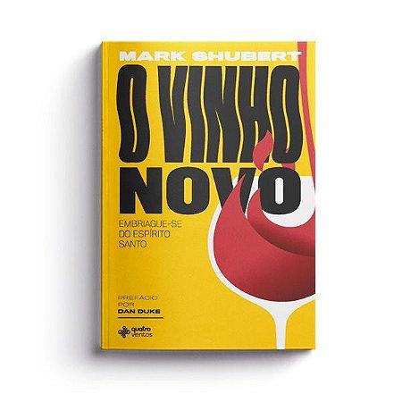 O vinho novo – Mark Shubert