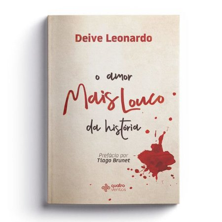 O Amor mais louco da história – Deive Leonardo