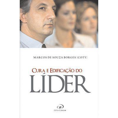 CURA E EDIFICAÇÃO DO LÍDER | MARCOS DE SOUZA BORGES (COTY)