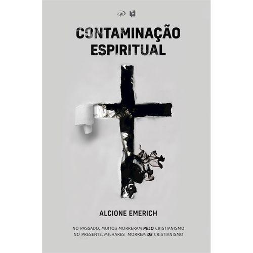 CONTAMINAÇÃO ESPIRITUAL | ALCIONE EMERICH