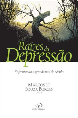 RAÍZES DA DEPRESSÃO | MARCOS SOUZA BORGES (COTY)