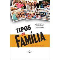 TIPOS DE FAMÍLIA - série estudos bíblicos  MARCOS DE SOUZA BORGES (COTY)
