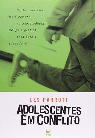 ADOLESCENTES EM CONFLITO | LES PARROT