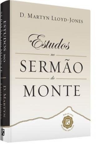 ESTUDOS NO SERMÃO DO MONTE | D.MARTIN LLOYD JONES | CAPA DURA
