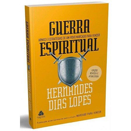 GUERRA ESPIRITUAL | HERNANDES DIAS LOPES