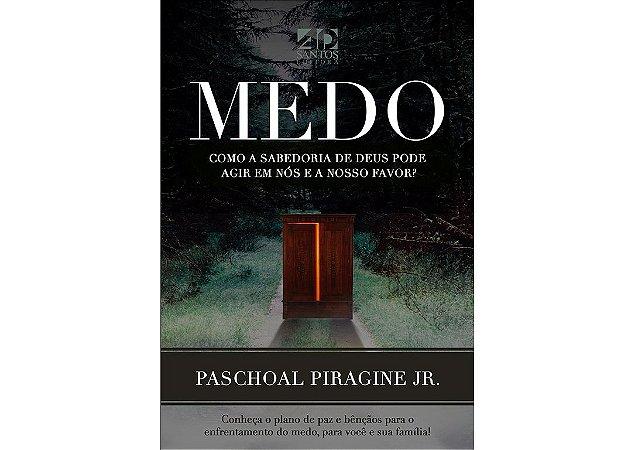 MEDO | PASCHOAL PIRAGINE JR (2a.Edição)