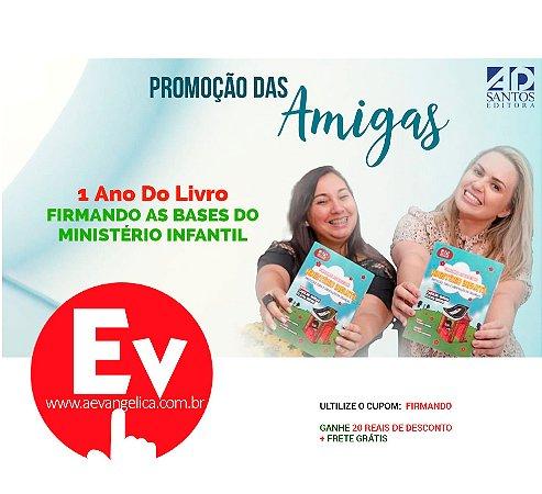 COMBO DE ANIVERSÁRIO | Firmando as bases do Ministério Infantil | Caroline Vargas e Flávia Grégio