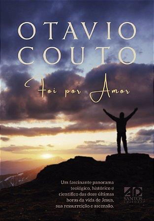 FOI POR AMOR | OTAVIO COUTO
