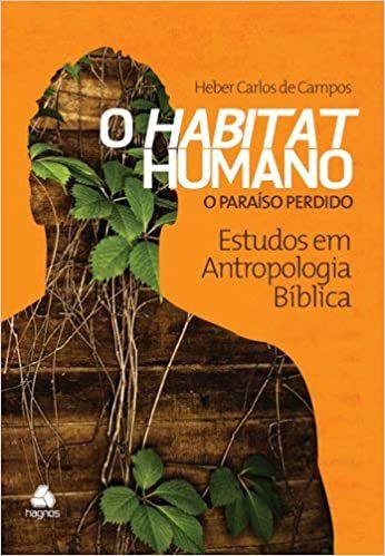 O habitat humano: o paraíso perdido - Estudos em antropologia bíblica