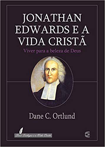 Jonathan Edwards e a vida cristã