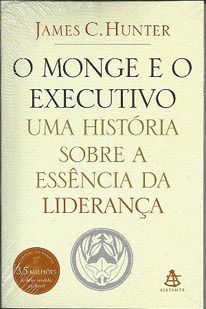 Livro O Monge E O Executivo James C. Hunter