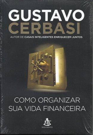 Livro Como Organizar Sua Vida Financeira Gustavo Cerbasi