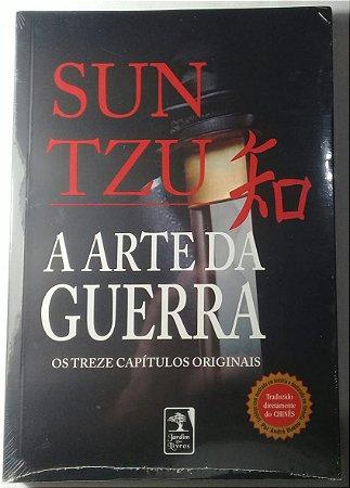 A Arte da Guerra: Os treze capítulos completos  - Sun Tzu