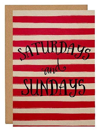Cartão Saturdays and Sundays