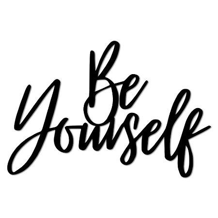 Aplique de Parede Frase Be Yourself - Seja Você Mesmo  Em Madeira