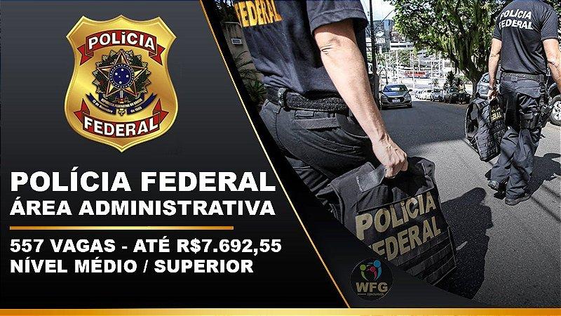CURSO ONLINE- POLÍCIA FEDERAL ADMINISTRATIVO - EDITAL EM SETEMBRO - 557 VAGAS - NÍVEL MÉDIO.