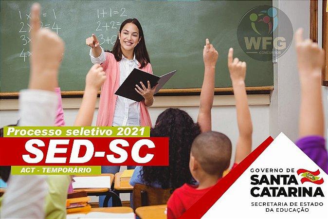 CURSO  SED-SC SELETIVO 2021 - EDITAL PUBLICADO EDUCAÇÃO  ( ANOS INICIAIS , ORIENTADOR DE CONVIVÊNCIA, ED. ESPECIAL, ED. INFANTIL, ED. FISICA, ARTES , ORIENTADOR DE CURSO)