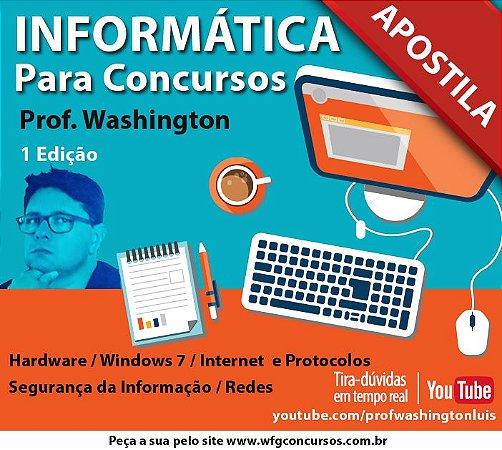 APOSTILA INFORMÁTICA PARA CONCURSOS - (( APOSTILA EM PDF )) - Prof. Washington