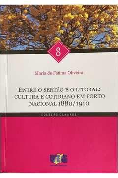 Entre o Sertão e o Litoral: Cultura e Cotidiano Em Porto Nacional