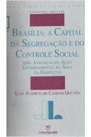 Brasília: a Capital da Segregação e do Controle Social