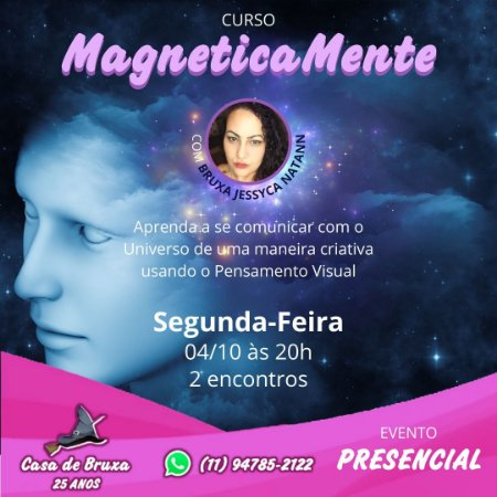 04/10/2021 - Segunda-feira - MagneticaMente (PRESENCIAL E ON LINE)