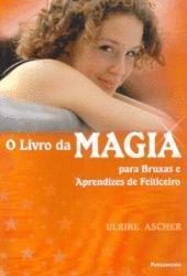 O Livro da Magia para Bruxas e Aprendizes de Feiticeiro