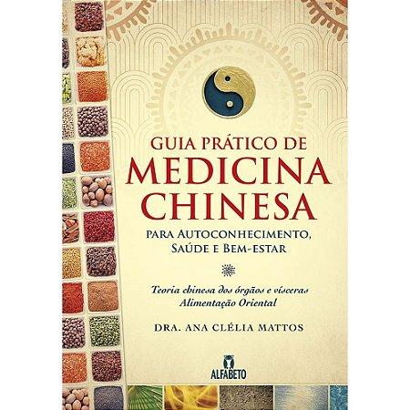 Guia Prático de Medicina Chinesa - Para Autoconhecimento, Saúde e Bem-Estar