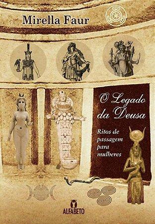 O Legado da Deusa - Ritos de Passagem para Mulheres