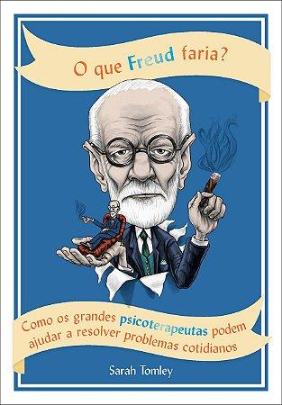 O que Freud Faria ?
