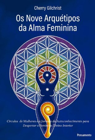 Os nove arquétipos da alma feminina