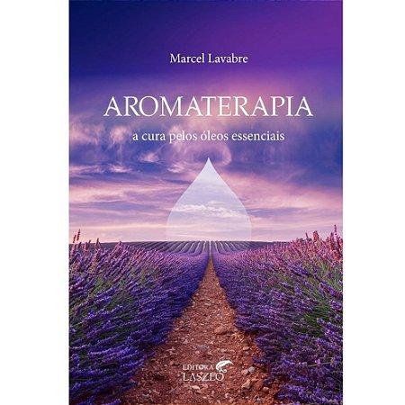 Livro - Aromaterapia a cura pelos óleos essenciais