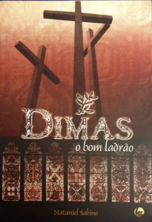 Dimas - O Bom Ladrão