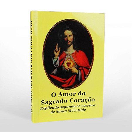 Livro O Amor do Sagrado Coração - explicado segundo os escritos de Santa Mechtilde