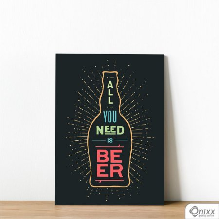 Placa Decorativa All You Need Is Beer