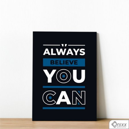 Placa Decorativa Always Believe You Can