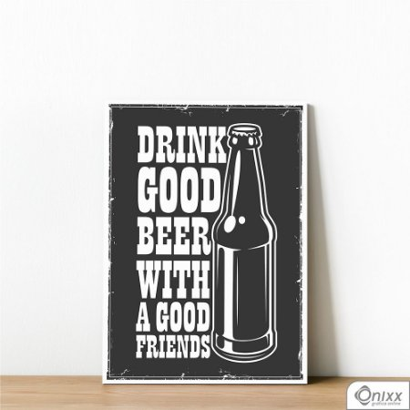 Placa Decorativa Drink Good Beer With Good Friends