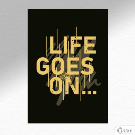 Placa Decorativa Life Goes On A4